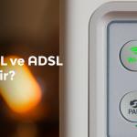 VDSL ve ADSL Nedir?